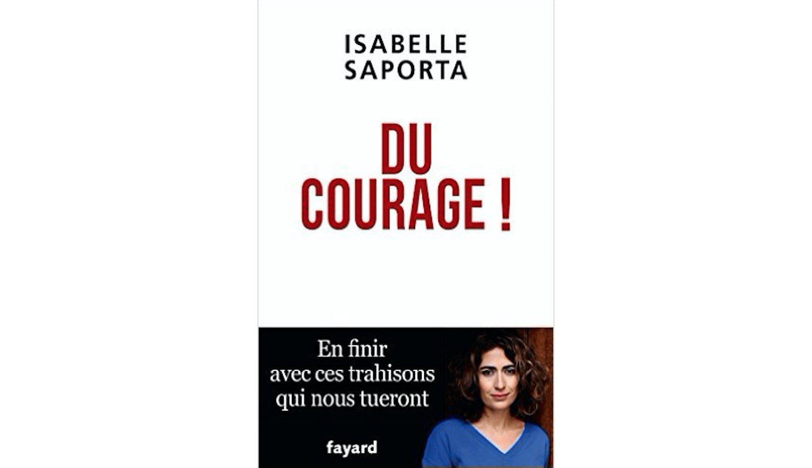 Isabelle Saporta, Du courage !