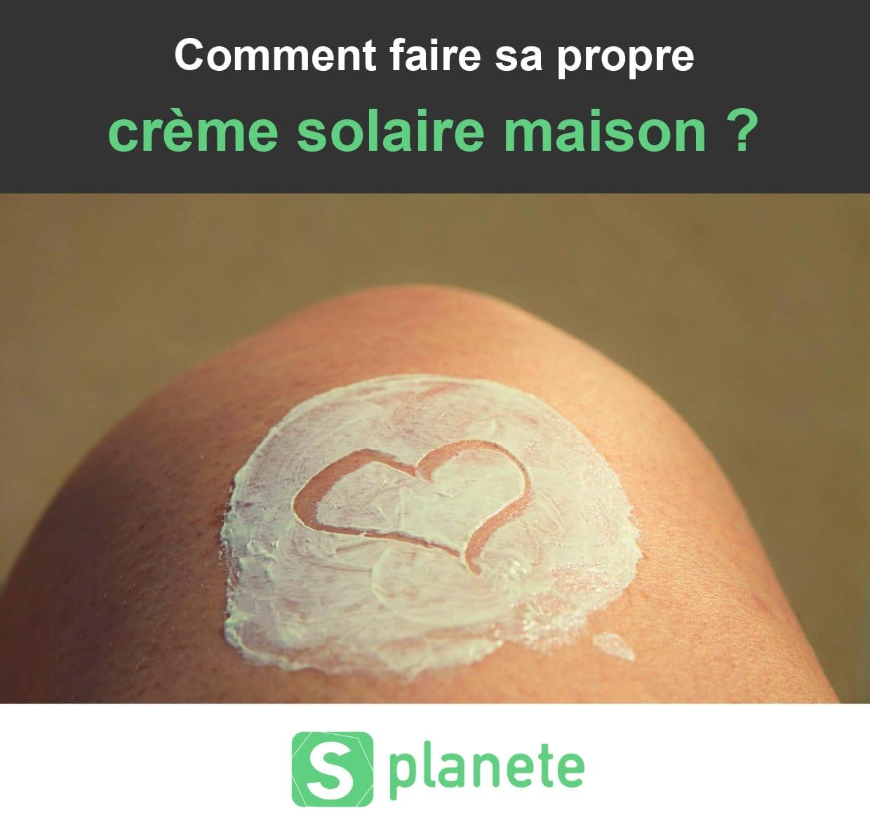 Smart planete plateforme de solutions cologiques - Creme solaire maison ...