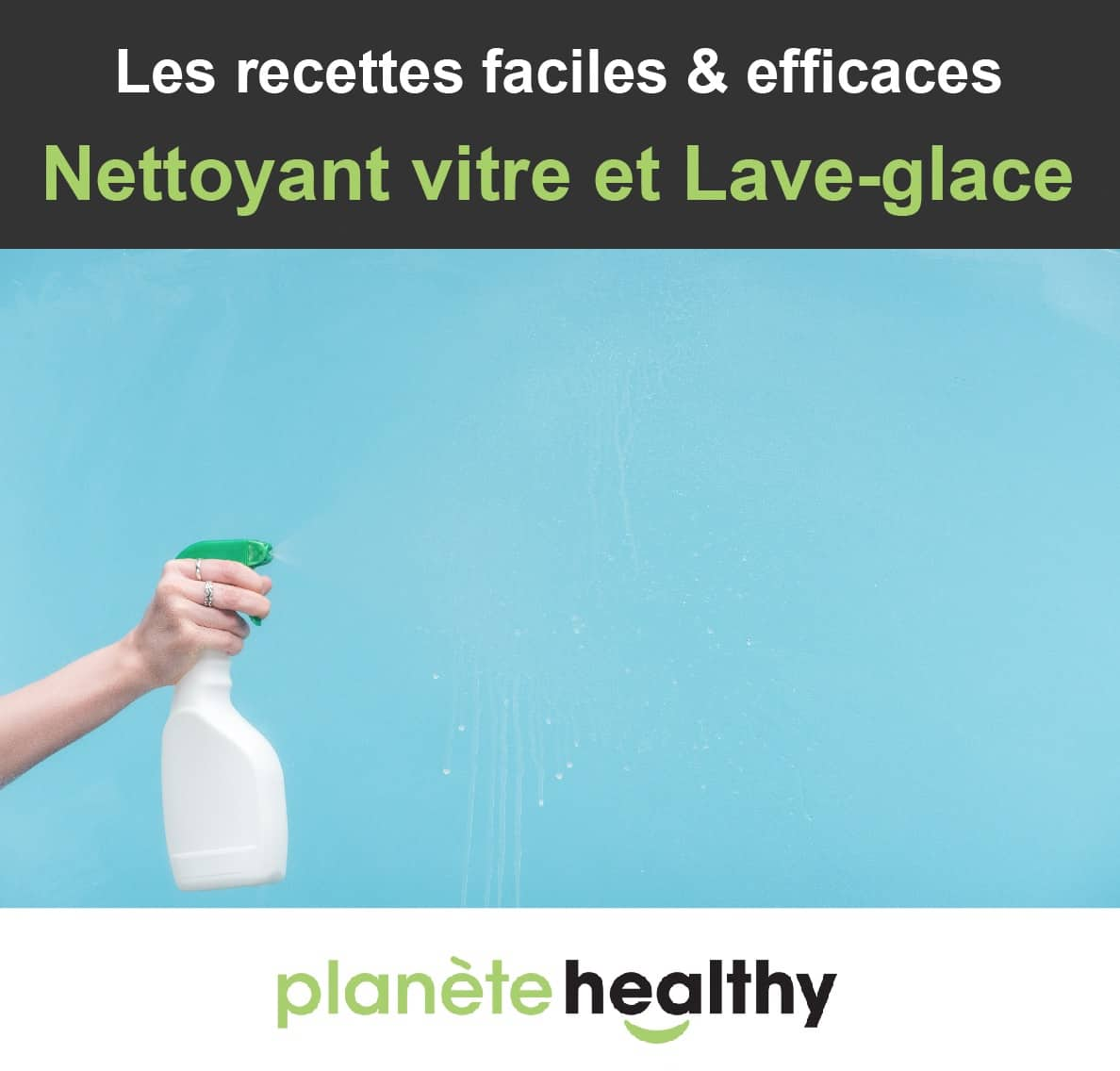 6 recettes de Nettoyant vitre et lave glace maison